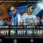 Nencho El leon Salvaje Ft Krusty – Hoy Me Voy De Party (Prod By Krusty, Jowny Bom Bom & Larax)