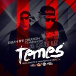 Carlitos Rossy Ft. Gelan The Creation – A Que Le Temes (Prod. By Freddy Y Phantom NeoNazza