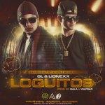 GL & Lionexx – Loquitos (Prod. by Gala Y Yelfrad)