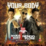 Mike & Kory Ft. Nengo Flow – Your Body (Prod. by OVY On The Drums)