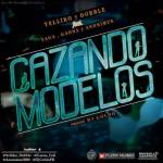 Yelliko y Dobble Ft. Yaga, Gaona y Anonimus – Cazando Modelos