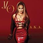 Jennifer Lopez – A.K.A. (Deluxe) (Album) (2014)
