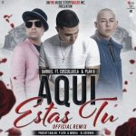 Darkiel Ft. Cosculluela Y Chencho – Aquí Estas Tu (Official Remix) (Preview)