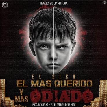 El Sica - El Mas Querido Y Mas Odiado (Prod. By Chalko Y Fly)