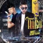 Jmiel Ft. Benny Benni – Como Le Hago (Preview)