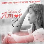 Johnny Stone Ft. Genio el Mutante & Baby Johnny – Medico De Amor (Video Lyric)