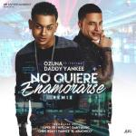 Ozuna Ft. Daddy Yankee – No Quiere Enamorarse (Official Remix)