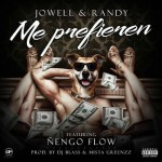 Jowell & Randy Ft Ñengo Flow – Me Prefieren (La Alcaldia Del Perreo)