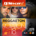 DJ Sincero – Reggaeton Rotation 18 (2016)