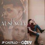 JP Castillo Ft. Gotay – Tu Ausencia (Estreno Muy Pronto)