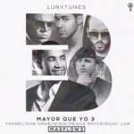 Don Omar Ft. Wisin Y Yandel, Prince Royce & Nicky Jam – Mayor Que Yo 3 (Parte 2)