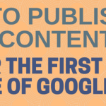 How to Publish Content for the First Page of Google