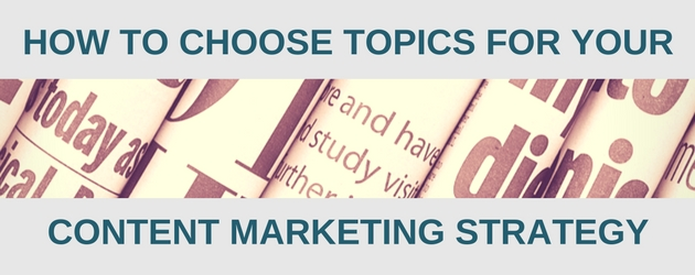 how-to-choose-topics-for-your-content-marketing-strategy