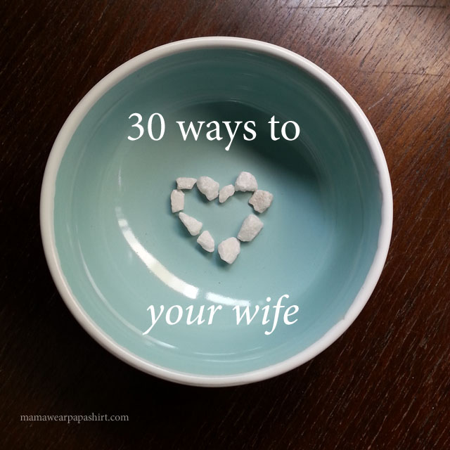 30 ways to love your wife