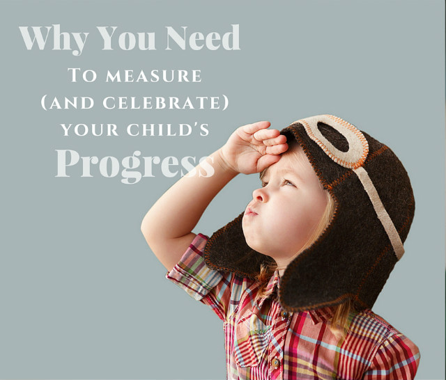 why you need to celebrate your child's progress