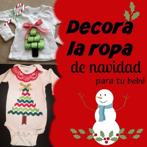 5 ideas para decorar la ropa de navidad de tu beb mam - Ideas para ropa ...