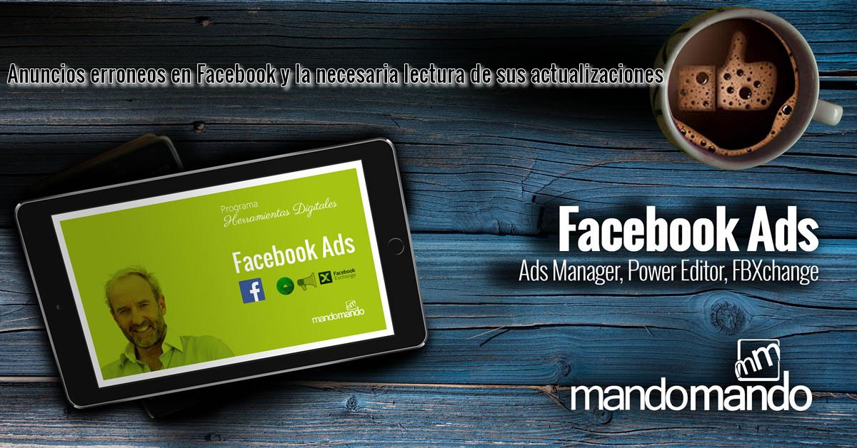 Anuncios erroneos en Facebook y la necesaria lectura de sus actualizaciones