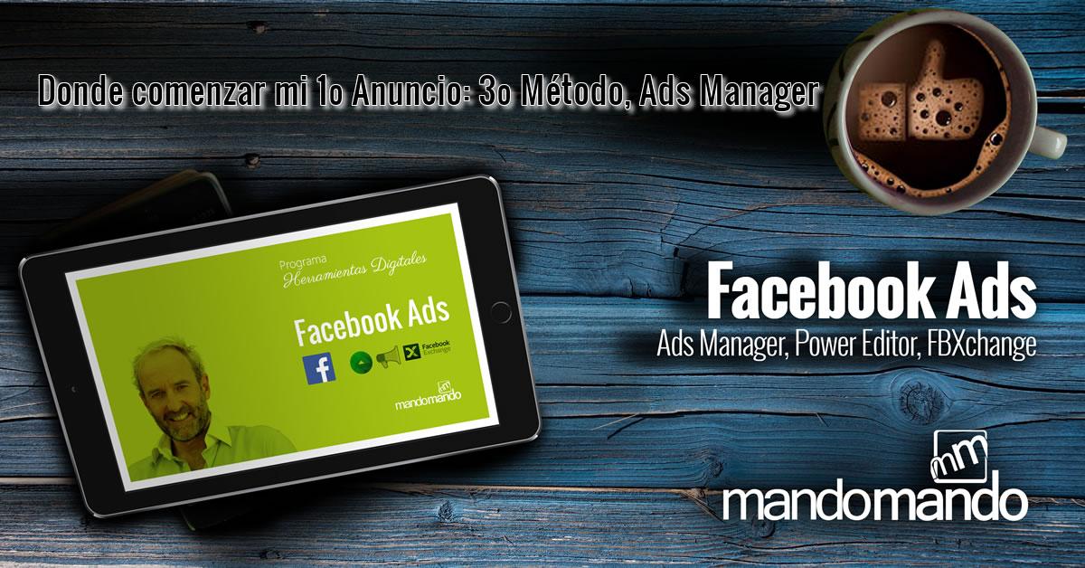 Donde comenzar mi 1- Anuncio- 3 Método- Ads Manager