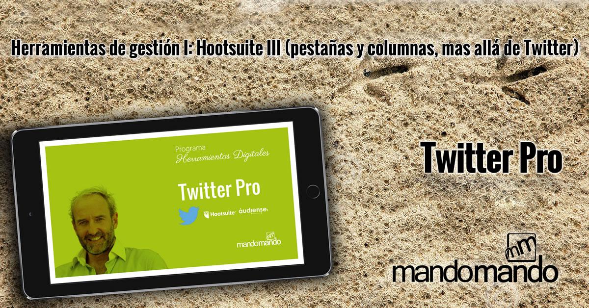Herramientas de gestión I- Hootsuite III pestañas y columnas, mas allá de Twitter