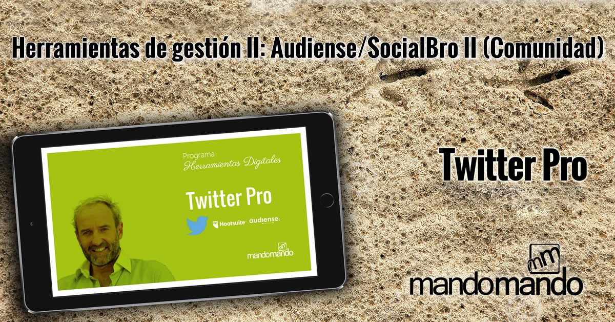 Herramientas de gestión II- Audiense-SocialBro II Comunidad