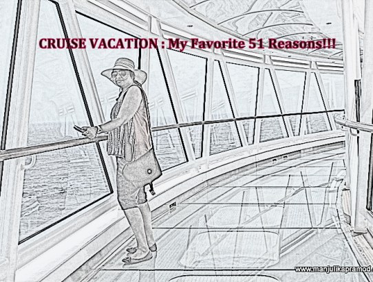 CRUISE VACATION : My Favorite 51 Reasons!!!