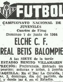 1964-Junio 07y14.-Copa Juveniles.-Real Betis Balompié-4 (8) Elche Cf-1(2).-51Aniversario.