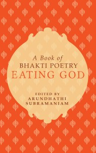 Eating God: A Book of Bhakti Poetry