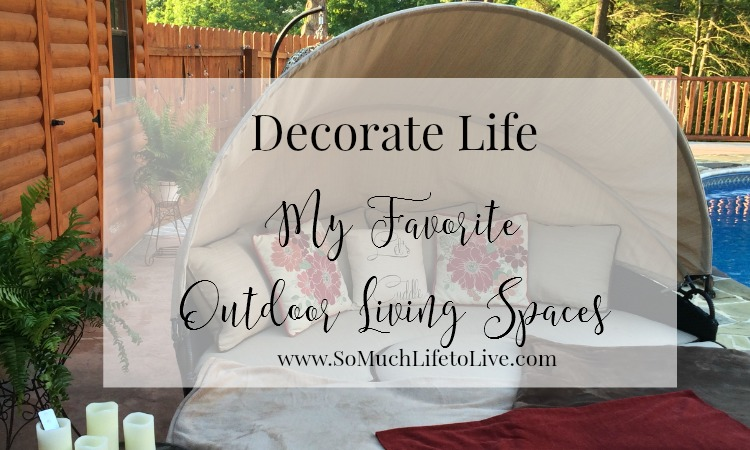 Decorate Life ~ Home Decor: My Favorite Cozy & Inviting Outdoor Living Spaces