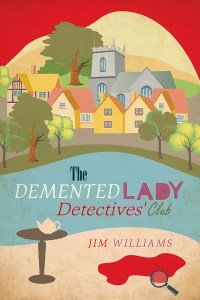 cover for The Demented Lady Detectives' Club by Jim Williams
