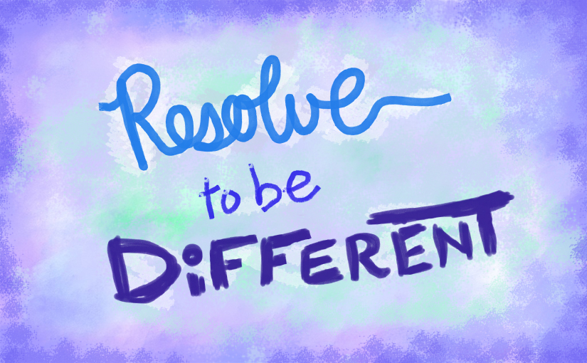 Resolve to be Different