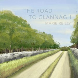 The Road to Glannagh - Marie Reilly
