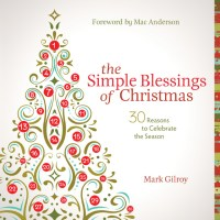 The Simple Blessings of Christmas by Mark Gilroy