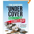 Tim Harford - The Undercover Economist Strikes Back - book cover