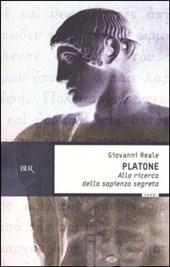 Giovanni Reale: Platone - Alla ricerca della Sapienza segreta