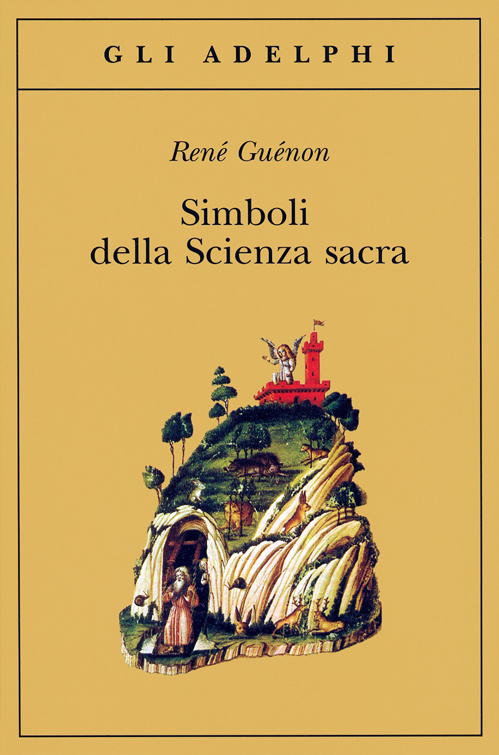 René Guénon: Simboli della Scienza Sacra