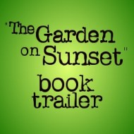"""The Garden on Sunset"" book trailer"