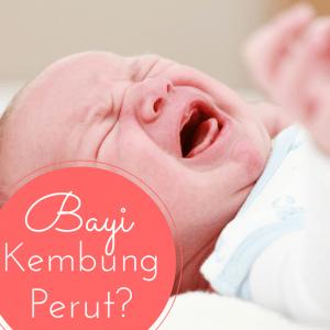 5 Petua Elak Bayi Kembung Perut