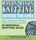 Mason-Dixon Knitting Outside the Lines Audiobook