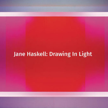 Jane Haskell: Drawing in Light