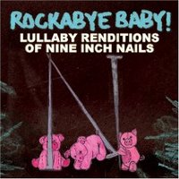 Top Ten Lullaby Renditions: Rockabye Baby