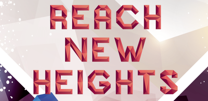 reach new hieghts