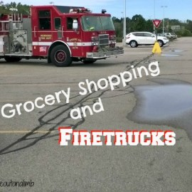 Grocery Shopping and Firetrucks