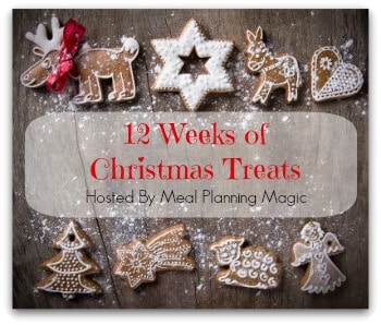 12 Weeks of Christmas Treats Blog Hop | Hosted by MealPlanningMagic.com