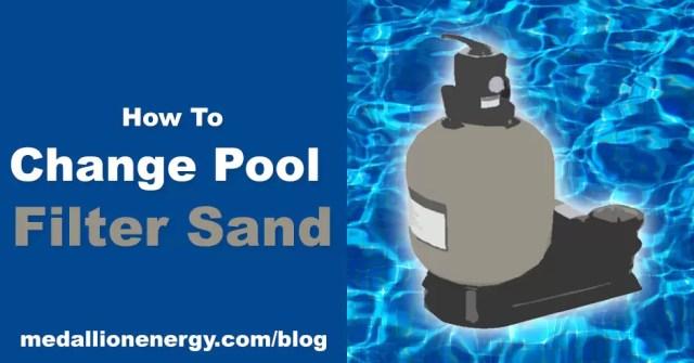 How To Change Pool Filter Sand Medallion Energy Pool Heat Pump Repair Pool Heater Parts