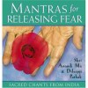 Mantras for Releasing Fear: Sacred Chants from India (CD)