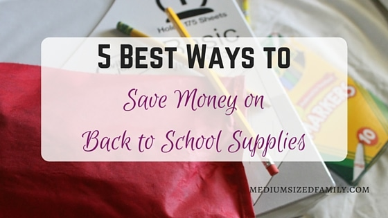 5 Best Ways to Save Money on Back to School Supplies