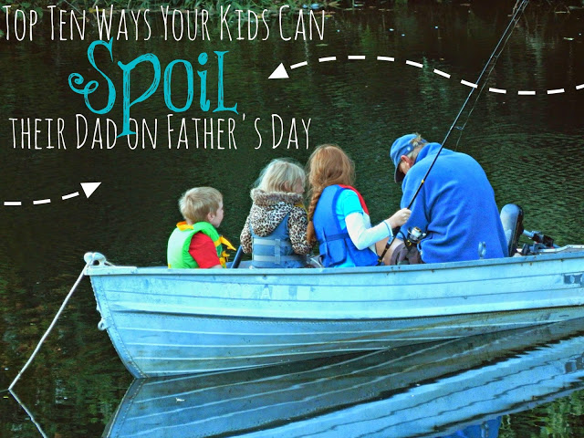 Top Ten Ways Your Kids Can Spoil Their Dad on Father's Day #dadsmyhero #ad