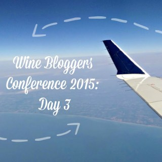 The Wine Bloggers Conference: Day 3