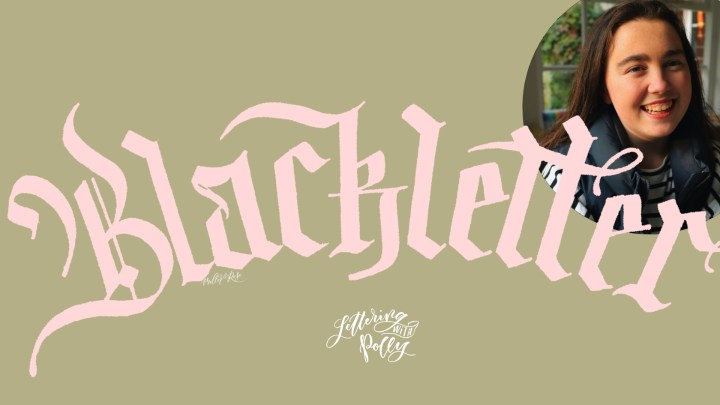 Blackletter Calligraphy with Mellor & Rose