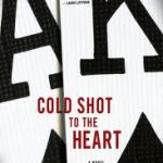 Book No. 8 of 2014 – Wallace Stroby's Cold Shot to the Heart (Crissa Stone #1)